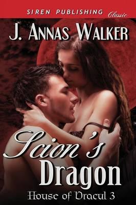 Scion's Dragon [House of Dracul 3] (Siren Publishing Classic) (Paperback)