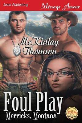 Foul Play [Merricks, Montana 1] (Siren Publishing Menage Amour) (Paperback)