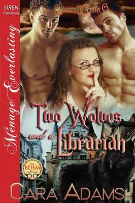 Two Wolves and a Librarian [Werewolf Castle 6] (Siren Publishing Menage Everlasting) (Paperback)