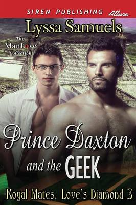 Prince Daxton and the Geek [Royal Mates, Love's Diamond 3] (Siren Publishing Allure Manlove) (Paperback)