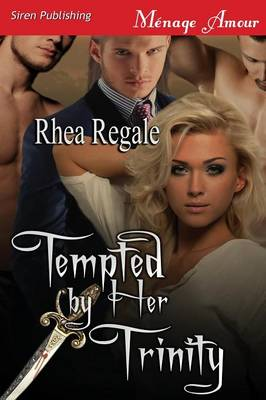 Tempted by Her Trinity (Siren Publishing Menage Amour) (Paperback)