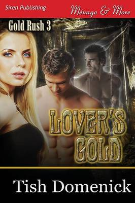 Lover's Gold [Gold Rush 3] (Siren Publishing Menage and More) (Paperback)