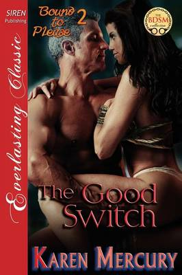 The Good Switch [Bound to Please 2] (Siren Publishing Everlasting Classic) (Paperback)