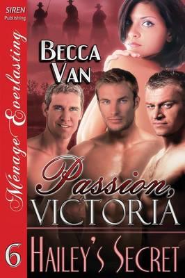 Passion, Victoria 6: Hailey's Secret (Siren Publishing Menage Everlasting) (Paperback)