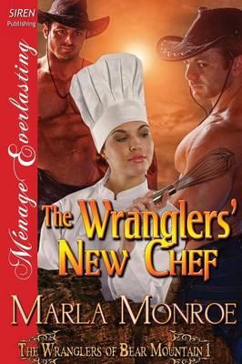 The Wranglers' New Chef [The Wranglers of Bear Mountain 1] (Siren Publishing Menage Everlasting) (Paperback)