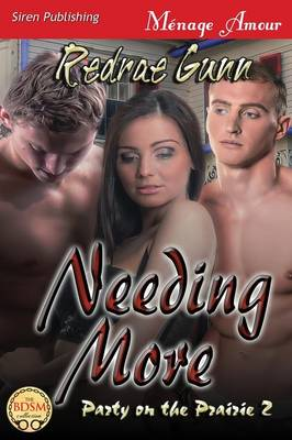 Needing More [Party on the Prairie 2] (Siren Publishing Menage Amour) (Paperback)