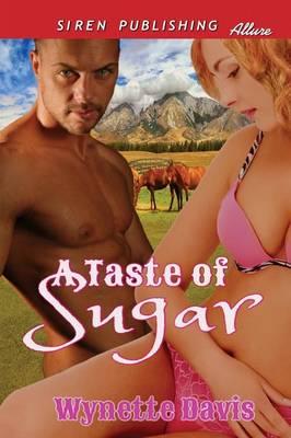 A Taste of Sugar (Siren Publishing Allure) (Paperback)