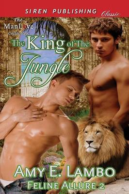 The King of the Jungle [Feline Allure 2] (Siren Publishing Classic Manlove) (Paperback)