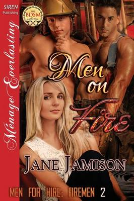 Men on Fire [Men for Hire: Firemen 2] (Siren Publishing Menage Everlasting) (Paperback)