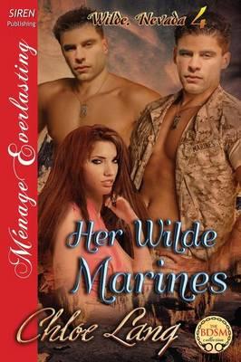 Her Wilde Marines [Wilde, Nevada 4] (Siren Publishing Menage Everlasting) (Paperback)