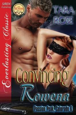 Convincing Rowena [Passion Peak, Colorado 6] (Siren Publishing Everlasting Classic) (Paperback)