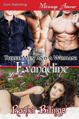 Three Men and a Woman: Evangeline (Siren Publishing Menage Amour) (Paperback)
