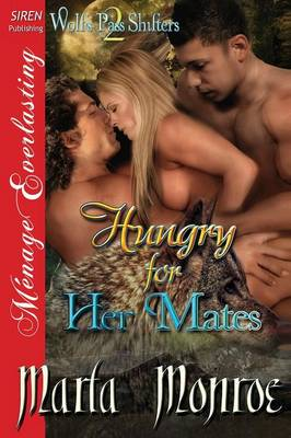 Hungry for Her Mates [Wolf's Pass Shifters 2] (Siren Publishing Menage Everlasting) (Paperback)