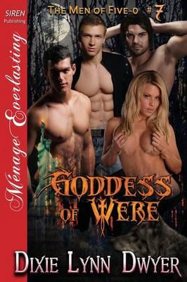 Goddess of Were [The Men of Five-O #7] (Siren Publishing Menage Everlasting) (Paperback)