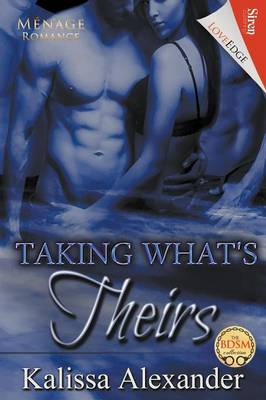 Taking What's Theirs (Siren Publishing Loveedge) (Paperback)