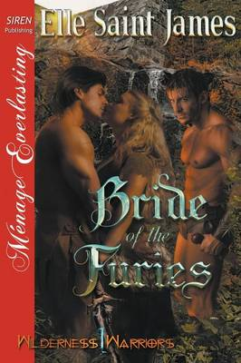 Bride of the Furies [Wilderness Warriors 1] (Siren Publishing Menage Everlasting) (Paperback)