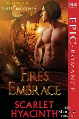 Fire's Embrace [Chronicles of the Shifter Directive 6] (Siren Publishing Epic, Manlove) (Paperback)