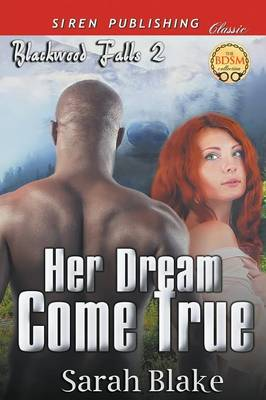 Her Dream Come True [Blackwood Falls 2] (Siren Publishing Classic) (Paperback)