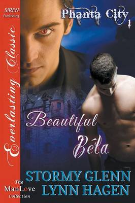 Beautiful Bela [Phanta City 1] (Siren Publishing Classic Manlove) (Paperback)