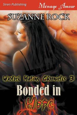 Bonded in Hope [Warlock Mating Chronicles 3] (Siren Publishing Menage Amour) (Paperback)
