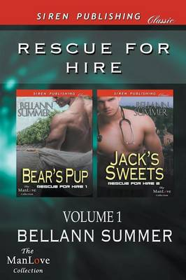 Rescue for Hire, Volume 1 [Bear's Pup: Jack's Sweets] (Siren Publishing Classic Manlove) (Paperback)