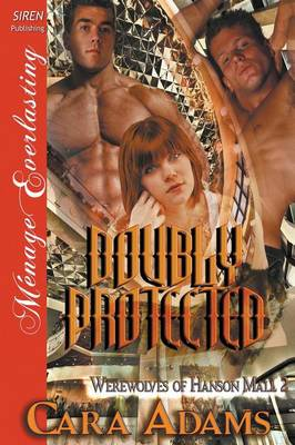 Doubly Protected [Werewolves of Hanson Mall 2] (Siren Publishing Menage Everlasting) (Paperback)