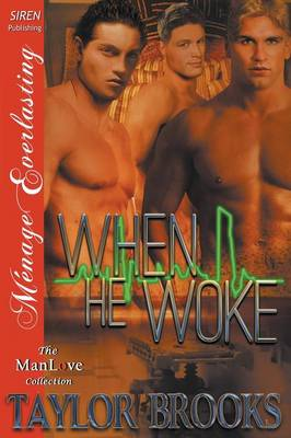 When He Woke (Siren Publishing Menage Everlasting Manlove) (Paperback)