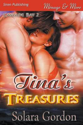 Tina's Treasures [Cascade Bay 2] (Siren Publishing Menage and More) (Paperback)