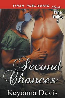 Second Chances [Pine Valley 4] (Siren Publishing Classic) (Paperback)