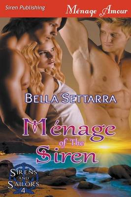 Menage of the Siren [Sirens and Sailors 4] (Siren Publishing Menage Amour) (Paperback)