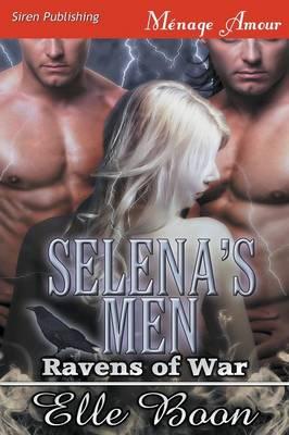 Selena's Men [Ravens of War 1] (Siren Publishing Menage Amour) (Paperback)