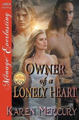 Owner of a Lonely Heart (Siren Publishing Menage Everlasting) (Paperback)