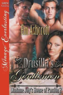 Drusilla's Gentlemen [Madame Joly's House of Passion 2] (Siren Publishing Menage Everlasting) (Paperback)