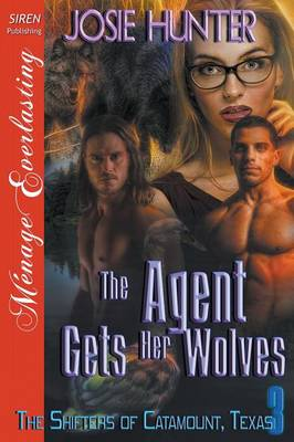 The Agent Gets Her Wolves [The Shifters of Catamount, Texas 3] (Siren Publishing Menage Everlasting) (Paperback)