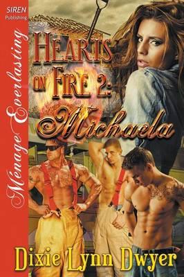 Hearts on Fire 2: Michaela (Siren Publishing Menage Everlasting) (Paperback)