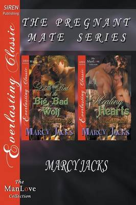 The Pregnant Mate Series [Little Red and the Big, Bad Wolf: Healing Hearts] (Siren Publishing Everlasting Classic Manlove) (Paperback)