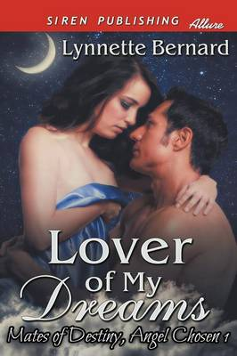 Lover of My Dreams [Mates of Destiny, Angel Chosen 1] (Siren Publishing Allure) (Paperback)