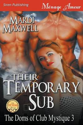 Their Temporary Sub [The Doms of Club Mystique 3] (Siren Publishing Menage Amour) (Paperback)