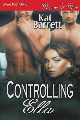 Controlling Ella (Siren Publishing Menage and More) (Paperback)