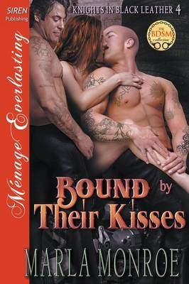 Bound by Their Kisses [Knights in Black Leather 4] (Siren Publishing Menage Everlasting) (Paperback)