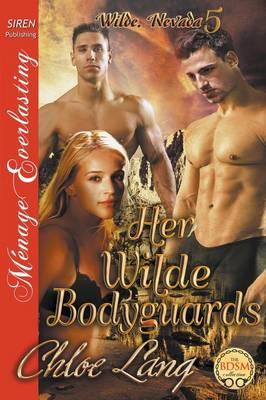 Her Wilde Bodyguards [Wilde, Nevada 5] (Siren Publishing Menage Everlasting) (Paperback)