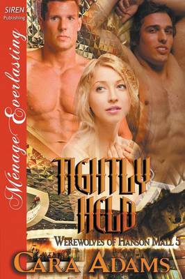 Tightly Held [Werewolves of Hanson Mall 5] (Siren Publishing Menage Everlasting) (Paperback)