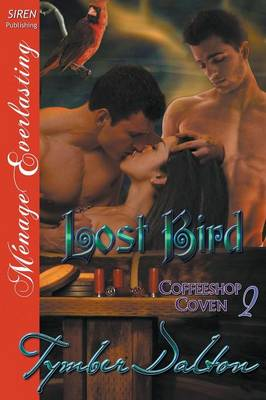 Lost Bird [Coffeeshop Coven 2] (Siren Publishing Menage Everlasting) (Paperback)