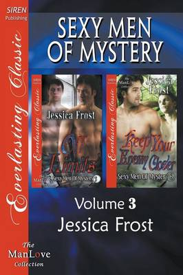 Sexy Men of Mystery, Volume 3 [Off Limits: Keep Your Enemy Closer] (Siren Publishing Everlasting Classic Manlove) (Paperback)