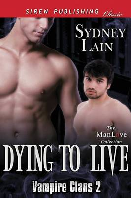 Dying to Live [Vampire Clans 2] (Siren Publishing Classic Manlove) (Paperback)