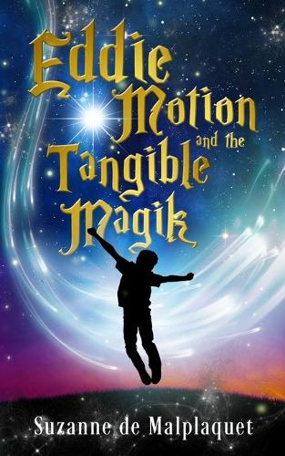 Eddie Motion and the Tangible Magik (Paperback)