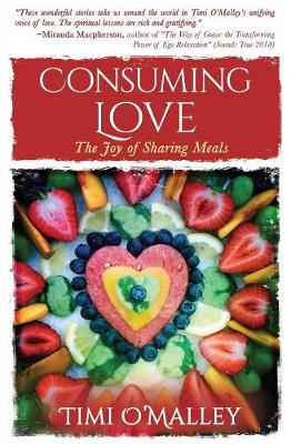 Consuming Love: The Joy of Sharing Meals (Paperback)