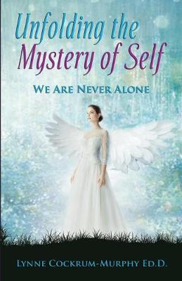 Unfolding the Mystery of Self: We Are Never Alone (Paperback)