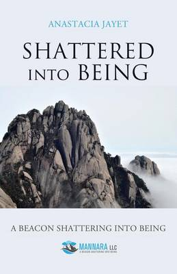 Shattered Into Being: A Beacon Shattering Into Being (Paperback)