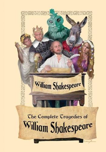 The Complete Tragedies of William Shakespeare (Paperback)